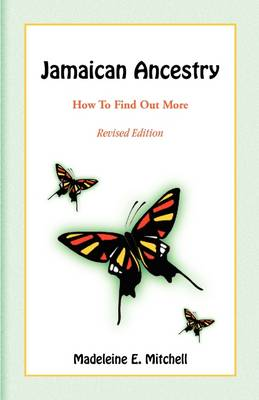 Jamaican Ancestry: How to Find Out More, Revised Edition (Paperback)