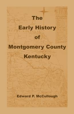 The Early History of Montgomery County, Kentucky (Paperback)