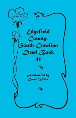 Edgefield County, South Carolina: Deed Book 41 (Paperback)