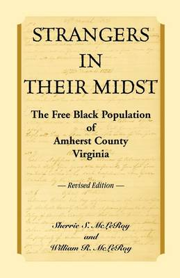 Strangers in Their Midst: The Free Black Population of Amherst County, Virginia, Revised Edition (Paperback)