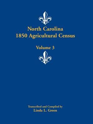 North Carolina 1850 Agricultural Census: Volume 3 (Paperback)