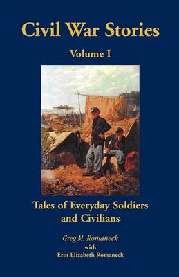 Civil War Stories: Tales of Everyday Soldiers and Civilians, Volume 1 (Paperback)