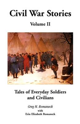 Civil War Stories: Tales of Everyday Soldiers and Civilians, Volume 2 (Paperback)