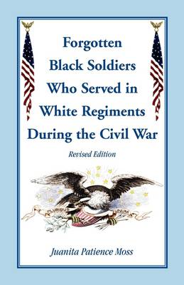 The Forgotten Black Soldiers in White Regiments During the Civil War, Revised Edition (Paperback)