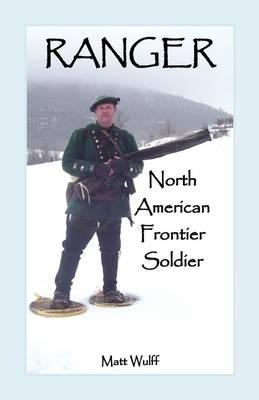 Ranger: North American Frontier Soldier (Paperback)