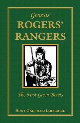 The History of Rogers' Rangers: Rogers' Rangers, the First Green Berets (Paperback)