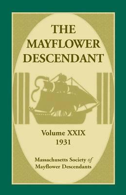 The Mayflower Descendant, Volume 29, 1931 (Paperback)