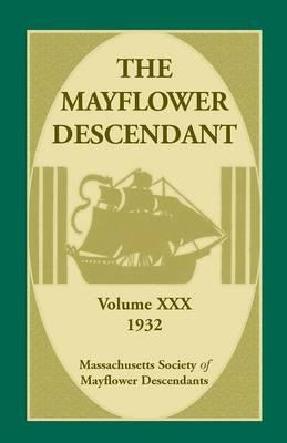 The Mayflower Descendant, Volume 30, 1932 (Paperback)