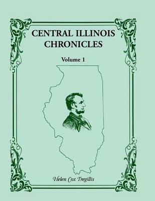 Central Illinois Chronicles, Volume 1 (Paperback)