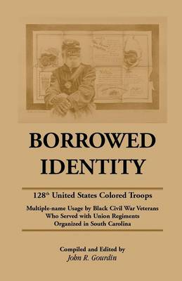 Borrowed Identity: 128th United States Colored Troops (Paperback)