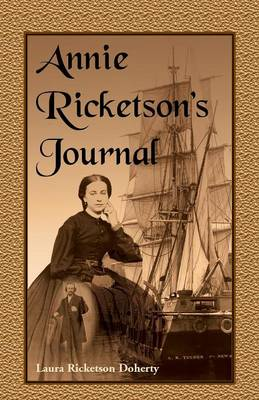 Annie Ricketson's Journal: The Remarkable Voyage of the Only Woman Aboard a Whaling Ship with Her Sea Captain Husband and Crew, 1871-1874 (Paperback)