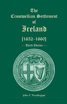 The Cromwellian Settlement of Ireland [1652-1660], Third Edition (Paperback)