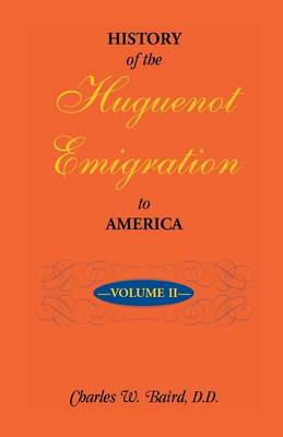 History of the Huguenot Emigration to America: Volume 2 (Paperback)
