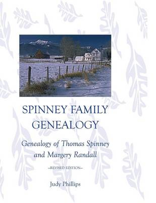 Spinney Family Genealogy: Genealogy of Thomas Spinney and Margery Randall: Revised Edition (Paperback)