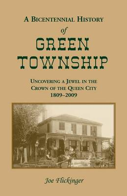 A Bicentennial History of Green Township: Uncovering a Jewel in the Crown of the Queen City, 1809-2009 (Paperback)