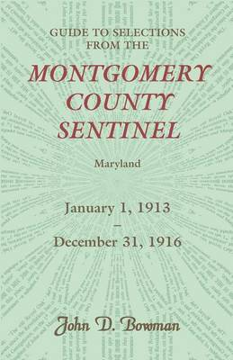 Guide to Selections from the Montgomery County Sentinel, Jan. 1 1913 - Dec. 31, 1916 (Paperback)