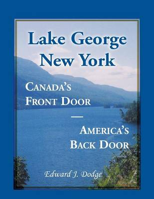 Lake George, New York: Canada's Front Door - America's Back Door (Paperback)