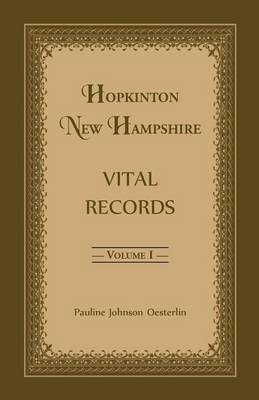 Hopkinton, New Hampshire, Vital Records, Volume 1 (Paperback)