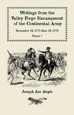 """I Could Not Refrain from Tears,"" Writings from the Valley Forge Encampment of the Continental Army, December 19, 1777-June 19, 1778, Volume VII (Paperback)"