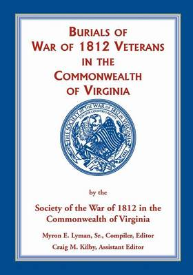 Burials of War of 1812: Veterans in the Commonwealth of Virginia (Paperback)