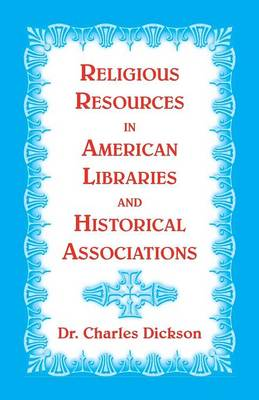 Religious Resources in American Libraries and Historical Associations (Paperback)