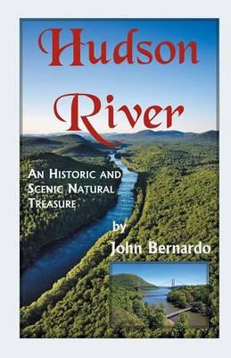 Hudson River: A Scenic and Historic Natural Treasure (Paperback)