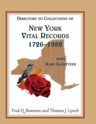 Directory to Collections of New York Vital Records, 1726-1989, with Rare Gazetteer (Paperback)