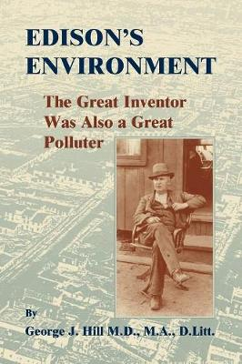 Edison's Environment: : The Great Inventor Was Also a Great Polluter (Paperback)