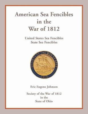 American Sea Fencibles in the War of 1812: United States Sea Fencibles, State Sea Fencibles (Paperback)