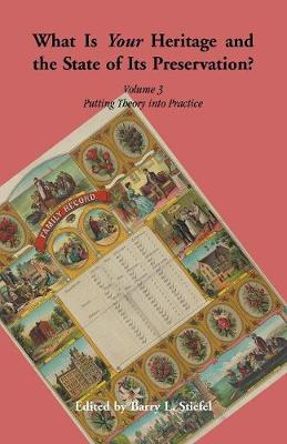 What is Your Heritage and the State of its Preservation? Volume 3. Putting Theory into Practice (Paperback)