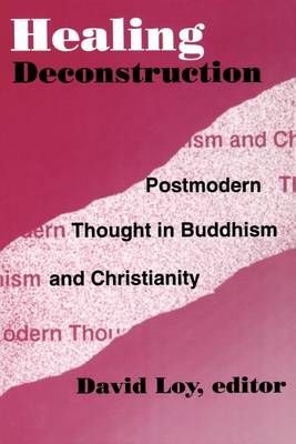 Healing Deconstruction: Postmodern Thought in Buddhism and Christianity - AAR Reflection and Theory in the Study of Religion (Paperback)