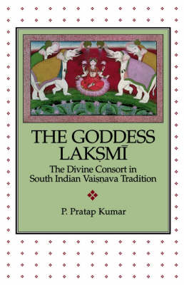 The Goddess Laksmi: The Divine Consort in South Indian Vaisnava Tradition - AAR Academy Series 95 (Paperback)