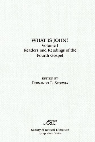 What is John? Readers and Readings in the Fourth Gospel, Vol. 1 (Paperback)