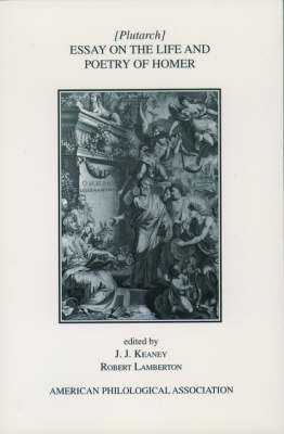 Essay On the Life and Poetry Of Homer - Society for Classical Studies American Classical Studies (Paperback)