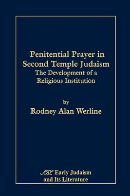 Penitential Prayer in Second Temple Judaism: The Development of a Religious Institution (Paperback)