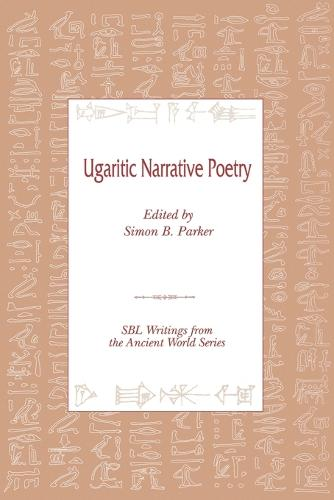 Ugaritic Narrative Poetry - Writings from the Ancient World 9 (Paperback)