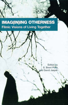 Imag(in)ing Otherness: Filmic Visions of Living Together - AAR Cultural Criticism Series 7 (Paperback)