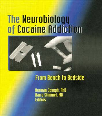 The Neurobiology of Cocaine Addiction: From Bench to Bedside (Hardback)