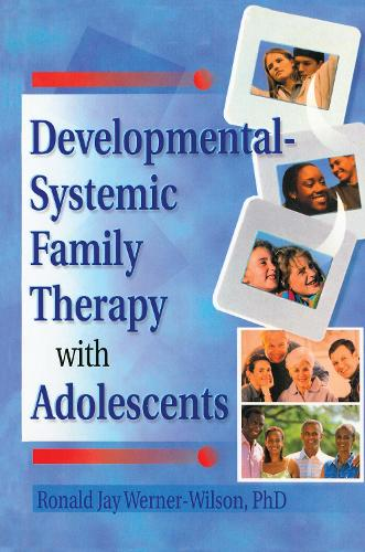 Developmental-Systemic Family Therapy with Adolescents (Hardback)