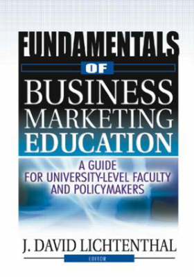 Fundamentals of Business Marketing Education: A Guide for University-Level Faculty and Policymakers (Hardback)