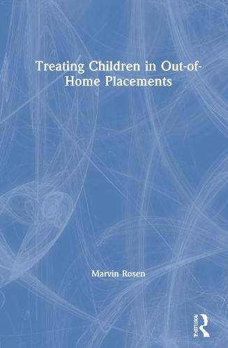 Treating Children in Out-of-Home Placements (Hardback)