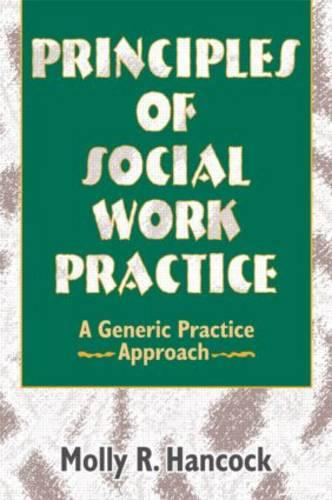 Principles of Social Work Practice: A Generic Practice Approach (Paperback)