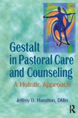Gestalt in Pastoral Care and Counseling: A Holistic Approach (Paperback)