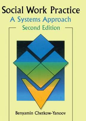 Social Work Practice: A Systems Approach, Second Edition (Paperback)