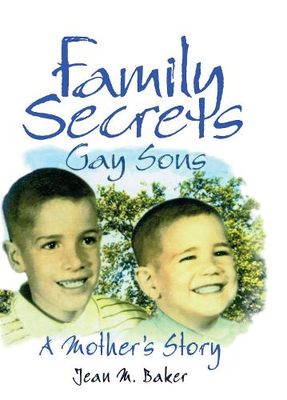 Family Secrets: Gay Sons?A Mother?s Story (Hardback)
