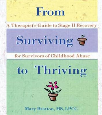 From Surviving to Thriving: A Therapist's Guide to Stage II Recovery for Survivors of Childhood Abuse (Hardback)