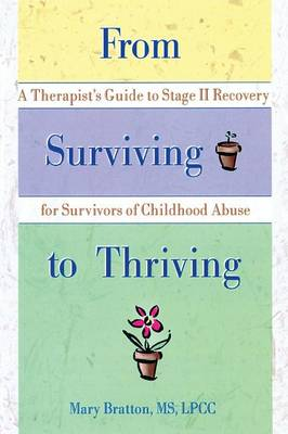 From Surviving to Thriving: A Therapist's Guide to Stage II Recovery for Survivors of Childhood Abuse (Paperback)
