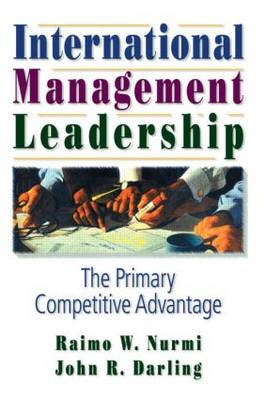 International Management Leadership: The Primary Competitive Advantage (Paperback)