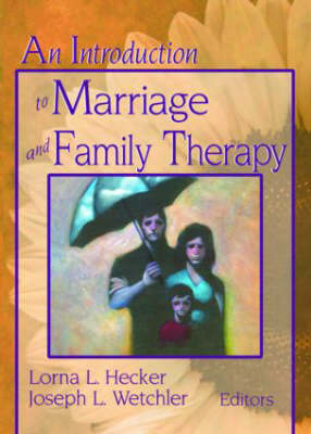 An Introduction to Marriage and Family Therapy (Hardback)