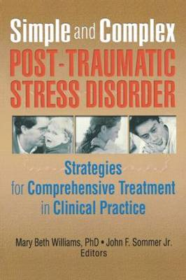 Simple and Complex Post-Traumatic Stress Disorder: Strategies for Comprehensive Treatment in Clinical Practice (Paperback)